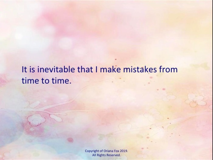It is inevitable that I make mistakes from time to time.