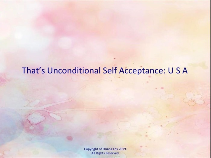 That's Unconditional Self Acceptance: U S A.