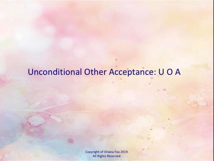 Unconditional Self Acceptance: U O A.